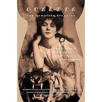 The Complete Claudine - Claudine at School/Claudine in Paris/Claudine