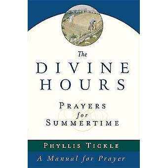 The Divine Hours - Prayers for Summertime by Phyllis Tickle - 97803855