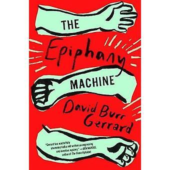 The Epiphany Machine by David Burr Gerrard - 9780399575433 Book