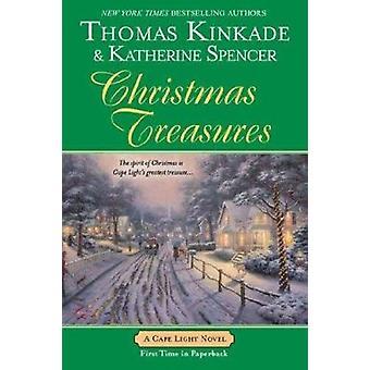 Christmas Treasures by Thomas Kinkade - Katherine Spencer - 978042525