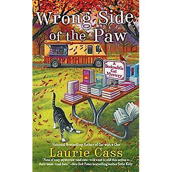 Wrong Side Of The Paw - A Bookmobile Cat Mystery by Laurie Cass - 9780