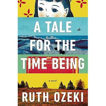 A Tale for the Time Being by Ruth L Ozeki - 9780670026630 Book