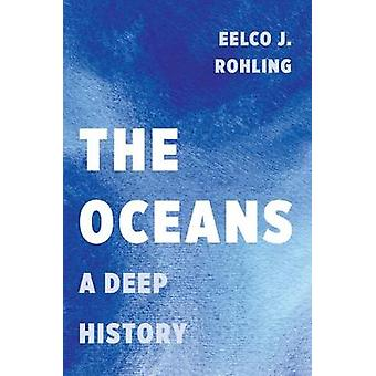 The Oceans - A Deep History by Eelco J. Rohling - 9780691168913 Book