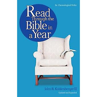 Read Through the Bible in a Year by John R Kohlenberger - 97808024716