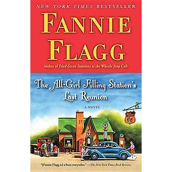 The All-Girl Filling Station's Last Reunion by Fannie Flagg - 9780812