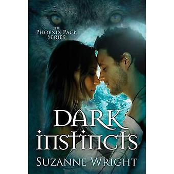 Dark Instincts by Suzanne Wright - 9781477828748 Book