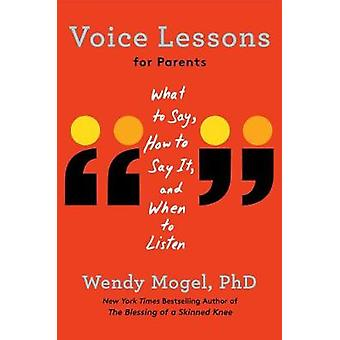 Voice Lessons for Parents - What to Say - How to Say It - and When to