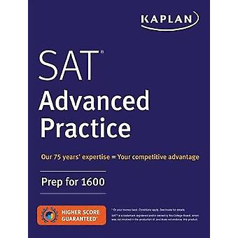 SAT Advanced Practice - Prep for 1600 by Kaplan Test Prep - 9781506223