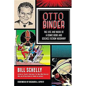 Otto Binder - The Life and Work of a Comic Book and Science Fiction Vi