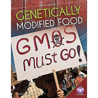 Genetically Modified Food by Rebecca Rissman - 9781624038648 Book