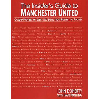 The Insider's Guide to Manchester United - Candid Profiles of Every Re