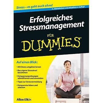 Erfolgreiches Stressmanagement Fur Dummies (3rd Revised edition) by A
