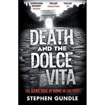 Tod und das Dolce Vita: die dunkle Seite von Rom in den 1950er Jahren