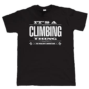 Vectorbomb, It's A Climbing Thing Mens Funny T Shirt