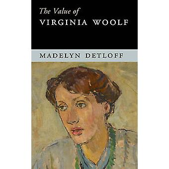The Value of Virginia Woolf by Madelyn Detloff