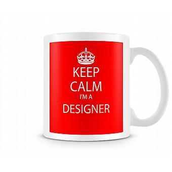 Hålla lugn Im A Designer tryckta mugg tryckta mugg