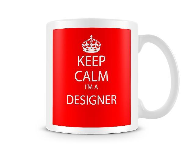 Houd kalm Im A Designer bedrukte mok bedrukte mok