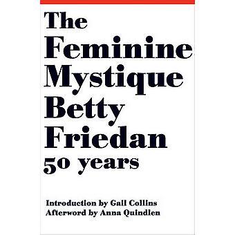 Den Feminine mystikken av Betty Friedan - Gail Collins - Anna Quindlen