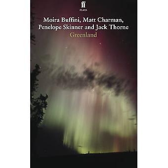 Groenlandia por Moira Buffini - Matt Charman - Penelope Skinner - Jack T