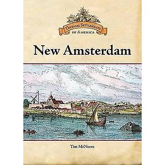 New Amsterdam by Tim McNeese - 9780791093344 Book