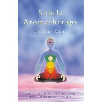 Subtle Aromatherapy by Patricia Davis - 9780852072271 Book