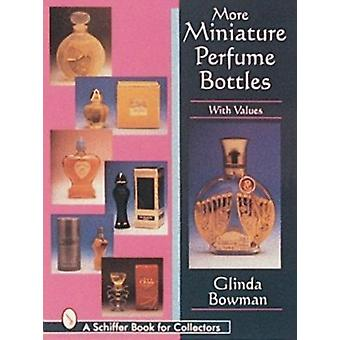 More Miniature Perfume Bottles by Glinda Bowman - 9780887409998 Book