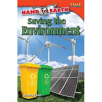 Hand to Earth - Saving the Environment by Jessica Cohn - 9781433348686