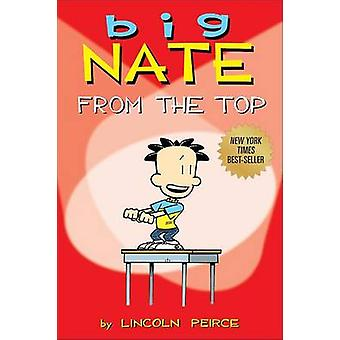 Big Nate - From the Top by Lincoln Peirce - 9781449402327 Book