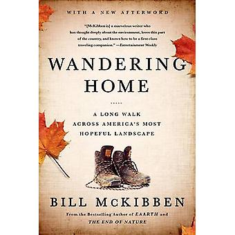 Wandering Home by Bill McKibben - 9781627790208 Book