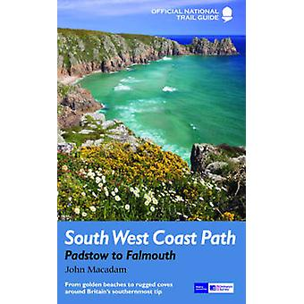 South West Coast Path - Padstow to Falmouth - National Trail Guide by J