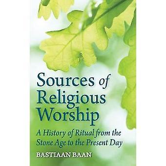 Sources du culte religieux - une histoire du rituel de l'âge de pierre