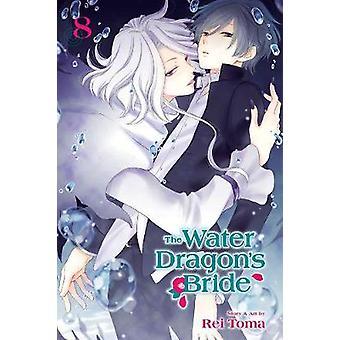 The Water Dragon's Bride - Vol. 8 by The Water Dragon's Bride - Vol.