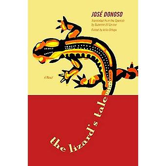 The Lizard's Tale - A Novel by Jose Donoso - 9780810127029 Book