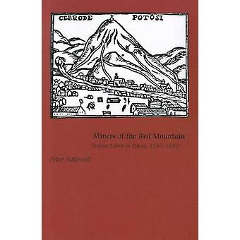 Miners of the Red Mountain - Indian Labor in Potosi - 1545-1650 by Pet