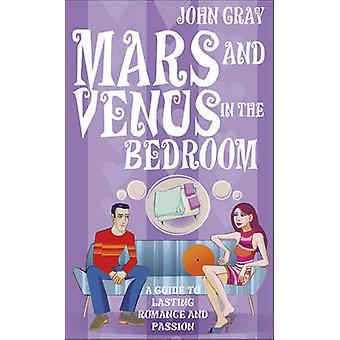 Mars and Venus in the Bedroom - A Guide to Lasting Romance and Passion