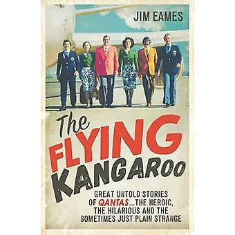 Le kangourou volant - belles histoires indicibles de Qantas... l'héroïque - th
