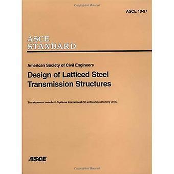 Design of Latticed Steel Transmission Structures: ASCE 10-97 (Asce Standard)