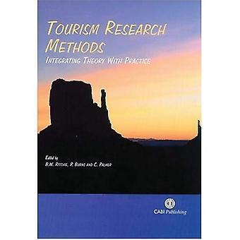 Tourisme les méthodes de recherche: Intégrant la théorie avec la pratique