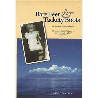 Bare Feet and Tackety Boots: A Boyhood on the Island of Rum