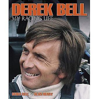 Derek Bell- My Racing Life