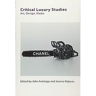 Critical Luxury Studies: Art, Design, Media