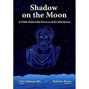 Shadow on the Moon: A Children's Guide to the Discovery of the Solar System