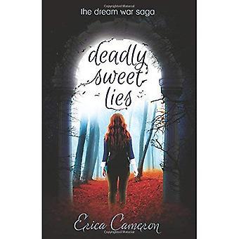 Deadly Sweet Lies (Dream War Saga)