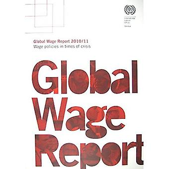 Global Wage Report 2010/11: Wage Policies in Times of Crisis