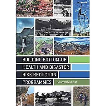 Building Bottom-Up Health and Disaster Risk Reduction� Programmes