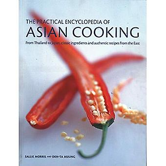 The Asian Cooking, Practical Encyclopedia of: From Thailand to Japan, classic ingredients and authentic recipes from the East