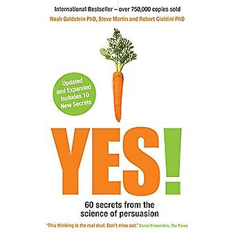 Yes!: 60 secrets from the science of persuasion