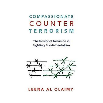 Compassionate Counterterrorism: The Power of Inclusion In Fighting Fundamentalism