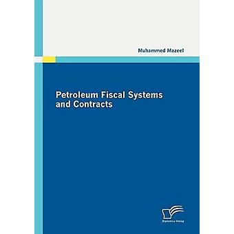 Petroleum Fiscal Systems and Contracts by Mazeel & Muhammed Abed