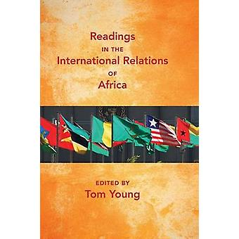 Readings in the International Relations of Africa by Young & Tom